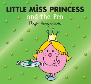 Little Miss Princess and the Pea (Mr. Men & Little Miss Magic) - Adam Hargreaves