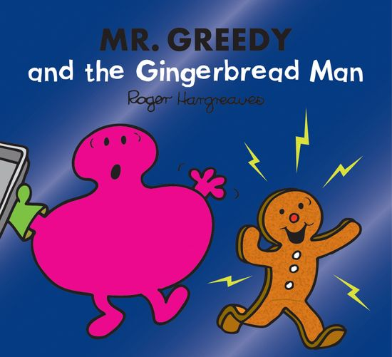 Mr. Greedy and the Gingerbread Man (Mr. Men & Little Miss Magic) - Adam Hargreaves