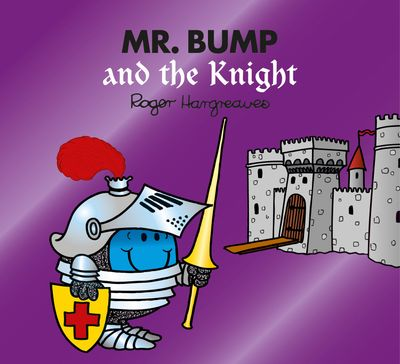Mr. Bump and the Knight (Mr. Men & Little Miss Magic) - Roger Hargreaves