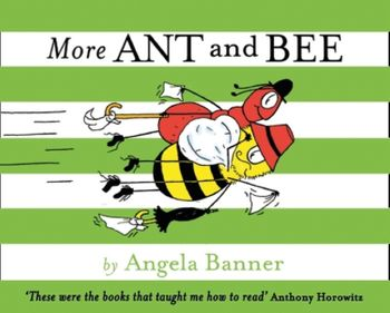 More Ant and Bee - Angela Banner