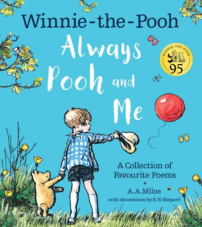 Winnie-the-Pooh: Always Pooh and Me: A Collection of Favourite Poems - A. A. Milne