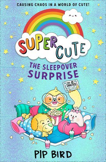 Super Cute – The Sleepover Surprise - Sam Bird