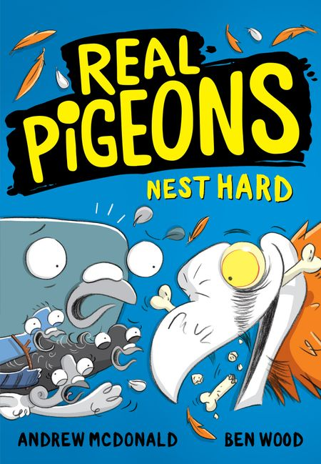 Real Pigeons Nest Hard - Andrew McDonald, Illustrated by Ben Wood