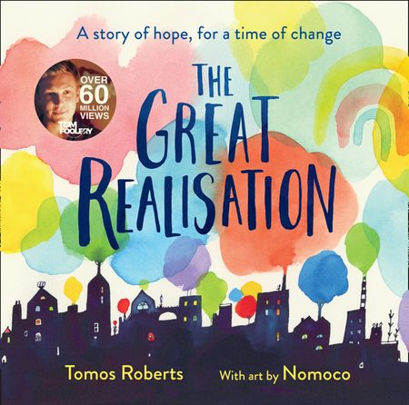 The Great Realisation: The post-pandemic poem that has captured the hearts of millions - Tomos Roberts (Tomfoolery), Illustrated by Nomoco