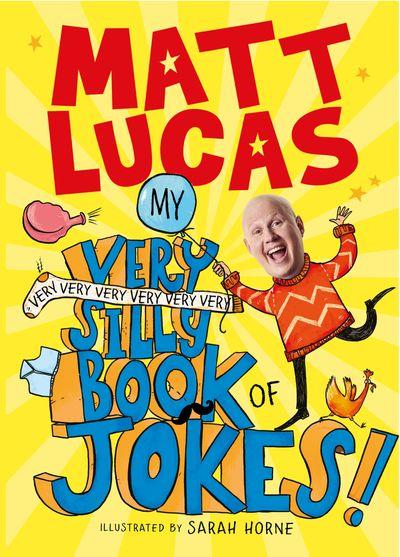 My Very Very Very Very Very Very Very Silly Book of Jokes - Matt Lucas
