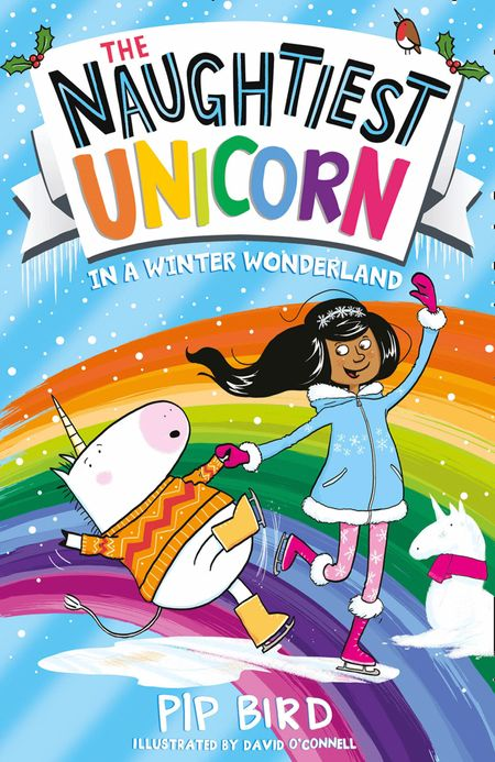The Naughtiest Unicorn in a Winter Wonderland (The Naughtiest Unicorn series, Book 9) - Pip Bird, Illustrated by David O'Connell