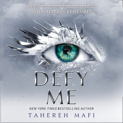 Defy Me - Tahereh Mafi, Read by Kate Simses, James Fouhey and Vikas Adam