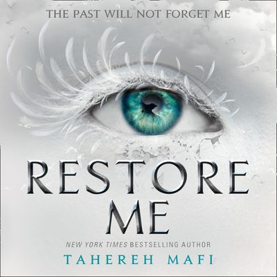 Restore Me - Tahereh Mafi, Read by Kate Simses and James Fouhey