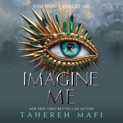 Imagine Me - Tahereh Mafi, Read by Kate Simses, James Fouhey and Vikas Adam