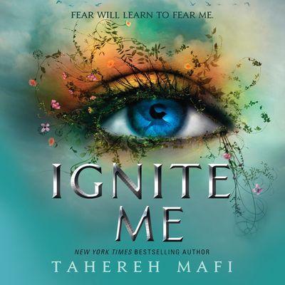 Ignite Me - Tahereh Mafi, Read by Kate Simses
