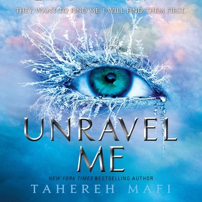 Unravel Me - Tahereh Mafi, Read by Kate Simses