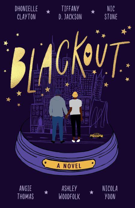 Blackout - Dhonielle Clayton, Tiffany D Jackson, Nic Stone, Angie Thomas, Ashley Woodfolk and Nicola Yoon