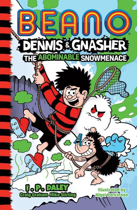 Beano Dennis & Gnasher: The Abominable Snowmenace - Beano Studios and I. P. Daley