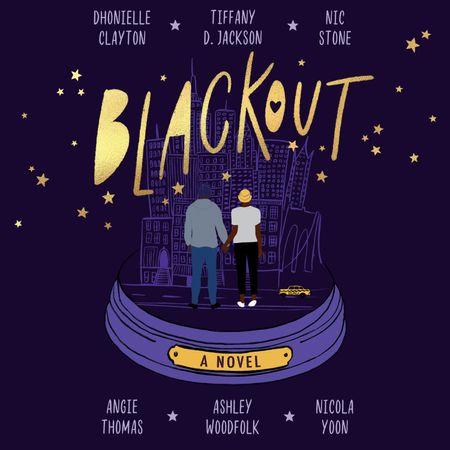 Blackout - Dhonielle Clayton, Tiffany D Jackson, Nic Stone, Angie Thomas, Ashley Woodfolk and Nicola Yoon, Reader to be announced