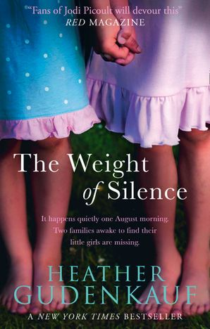 The Weight of Silence Paperback First edition by Heather Gudenkauf