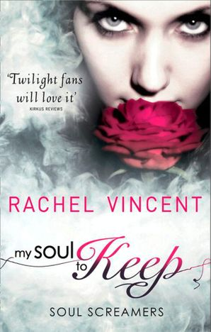 My Soul To Keep Paperback First edition by Rachel Vincent