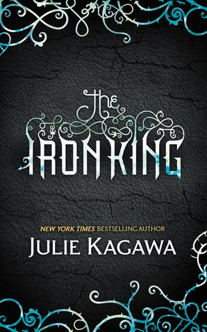The Iron King Paperback First edition by Julie Kagawa