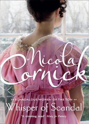 Whisper Of Scandal (Scandalous Women of the Ton, Book 1) Paperback First edition by Nicola Cornick