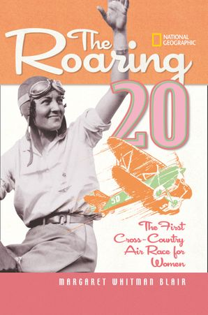 The Roaring Twenty: The First Cross-Country Air Race For Women (History (US))
