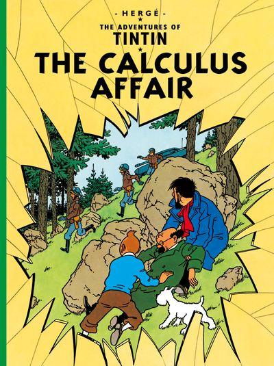 The Calculus Affair (The Adventures of Tintin) - Hergé