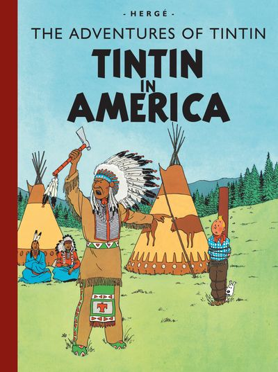Tintin in America (The Adventures of Tintin) - Hergé