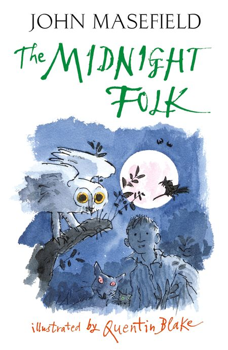 The Midnight Folk - John Masefield, Illustrated by Quentin Blake