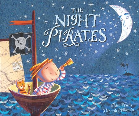 The Night Pirates - Peter Harris, Illustrated by Deborah Allwright