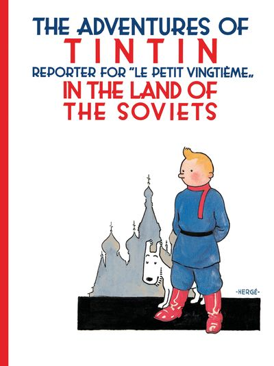 Tintin in the Land of the Soviets (The Adventures of Tintin) - Hergé