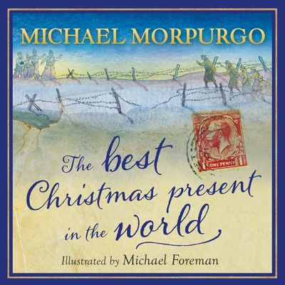 The Best Christmas Present in the World - Michael Morpurgo, Illustrated by Michael Foreman