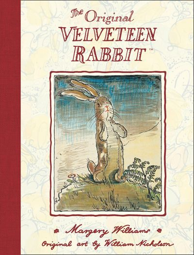 The Velveteen Rabbit - Margery Williams, Illustrated by William Nicholson