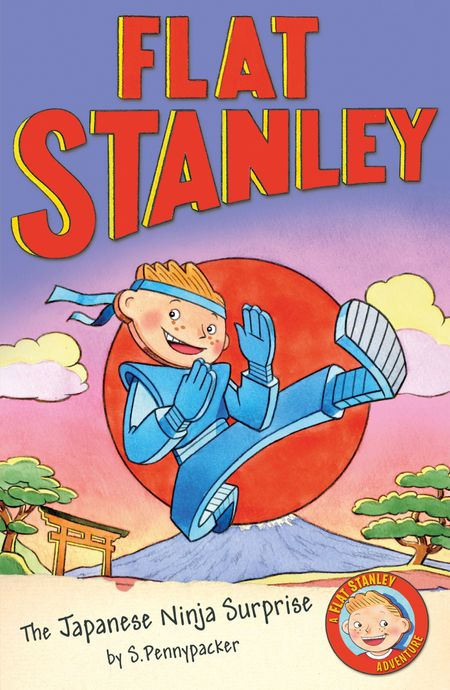 Flat Stanley: The Japanese Ninja Surprise (Flat Stanley) - Sara Pennypacker, Illustrated by Jon Mitchell