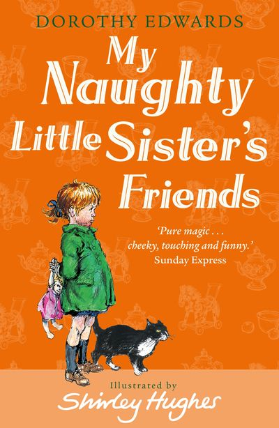 My Naughty Little Sister's Friends (My Naughty Little Sister) - Dorothy Edwards, Illustrated by Shirley Hughes