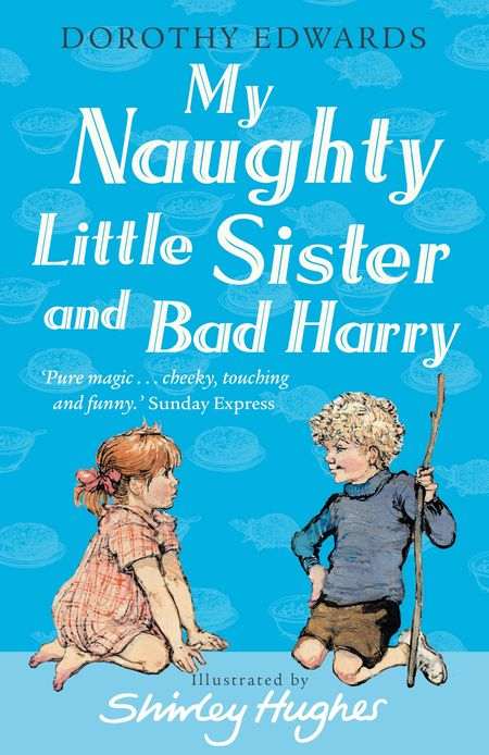 My Naughty Little Sister and Bad Harry (My Naughty Little Sister) - Dorothy Edwards, Illustrated by Shirley Hughes