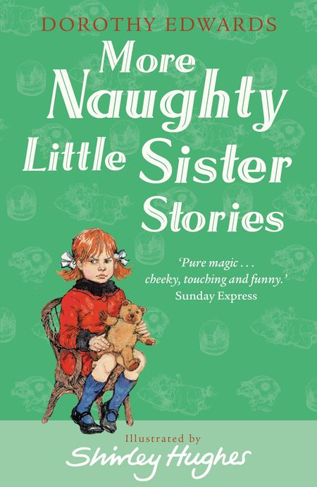 More Naughty Little Sister Stories (My Naughty Little Sister) - Dorothy Edwards, Illustrated by Shirley Hughes