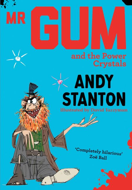 Mr Gum and the Power Crystals (Mr Gum) - Andy Stanton, Illustrated by David Tazzyman