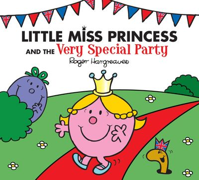 Little Miss Princess and the Very Special Party (Mr. Men & Little Miss Celebrations) -