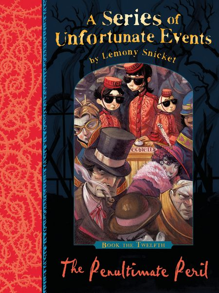 The Penultimate Peril (A Series of Unfortunate Events) - Lemony Snicket, Illustrated by Brett Helquist