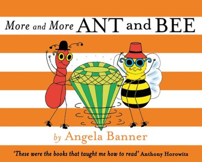 More and More Ant and Bee (Ant and Bee) - Angela Banner