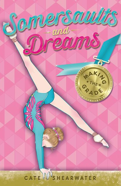 Making the Grade (Somersaults and Dreams) - Cate Shearwater