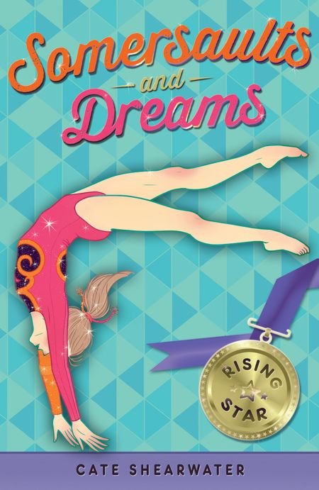 Somersaults and Dreams: Rising Star (Somersaults and Dreams) - Cate Shearwater and Catherine Bruton