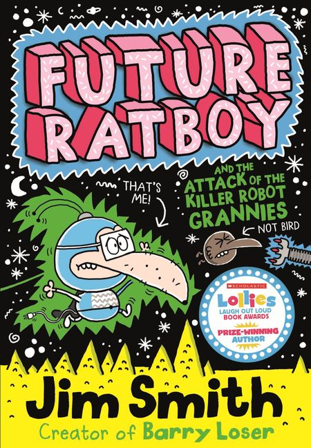Future Ratboy and the Attack of the Killer Robot Grannies (Future Ratboy) - Jim Smith