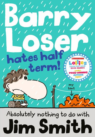 Barry Loser Hates Half Term (The Barry Loser Series) - Jim Smith