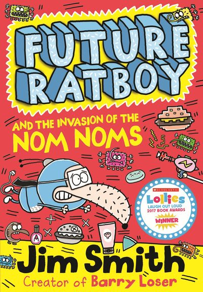 Future Ratboy and the Invasion of the Nom Noms (Future Ratboy) - Jim Smith