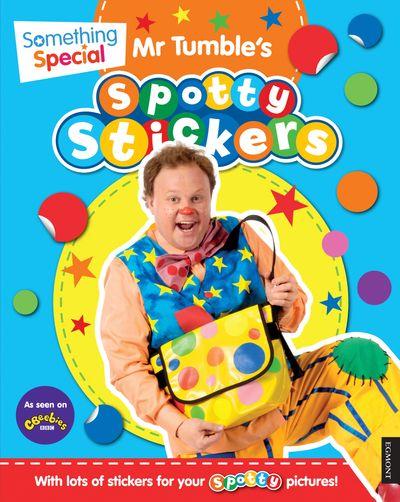 Something Special Mr Tumble's Spotty Stickers - Egmont Publishing UK
