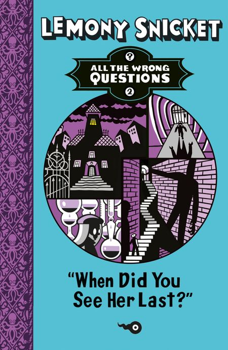 When Did You See Her Last? (All The Wrong Questions) - Lemony Snicket, Illustrated by Seth