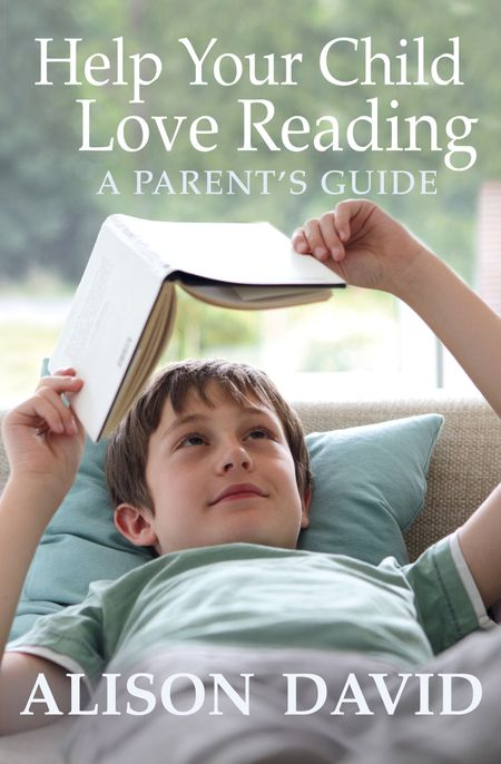 Help Your Child Love Reading - Alison David