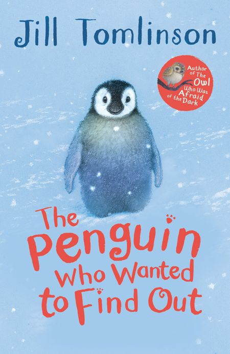 The Penguin Who Wanted to Find Out - Jill Tomlinson, Illustrated by Paul Howard