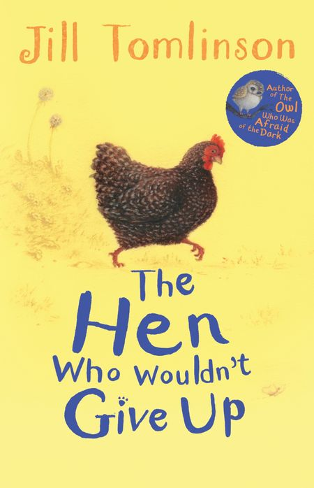 The Hen Who Wouldn't Give Up - Jill Tomlinson, Illustrated by Paul Howard