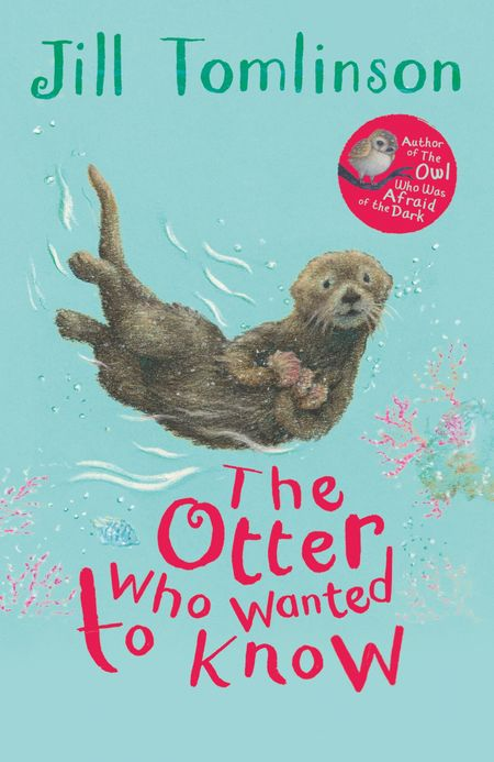 The Otter Who Wanted to Know - Jill Tomlinson, Illustrated by Paul Howard
