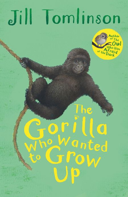 The Gorilla Who Wanted to Grow Up - Jill Tomlinson, Illustrated by Paul Howard